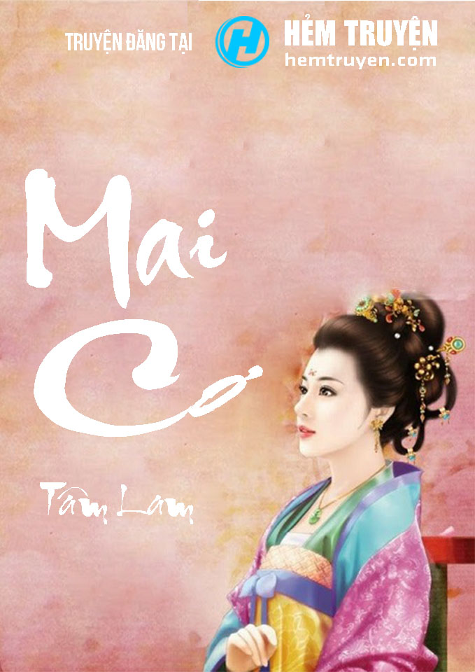 Đọc truyện Mai Cơ của Tâm Lam trên HEMTRUYEN.COM