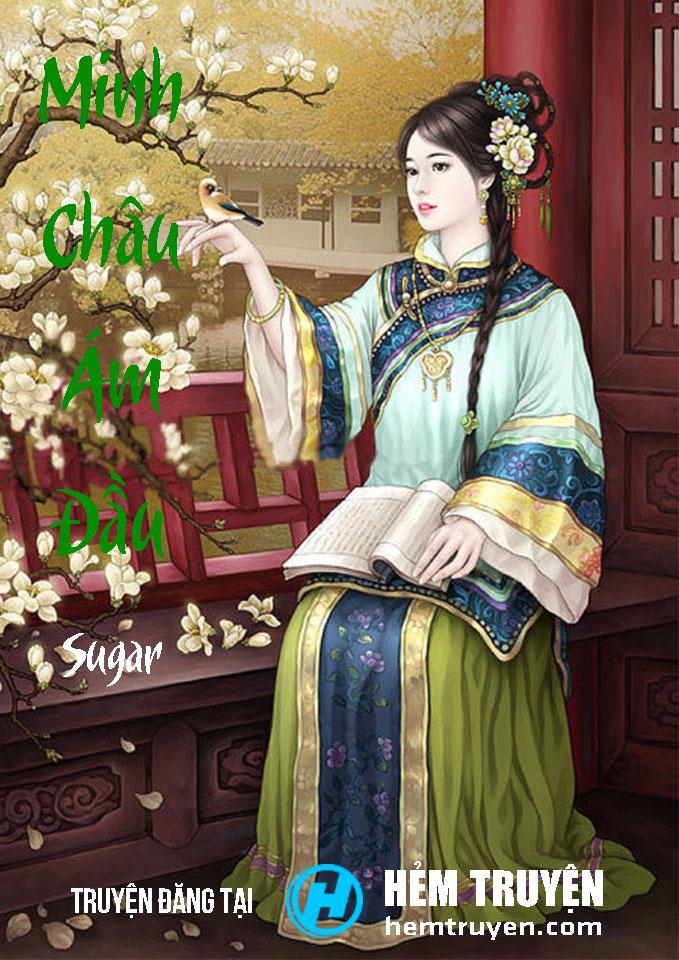 Đọc truyện Minh Châu ám đầu của Sugar trên HEMTRUYEN.COM