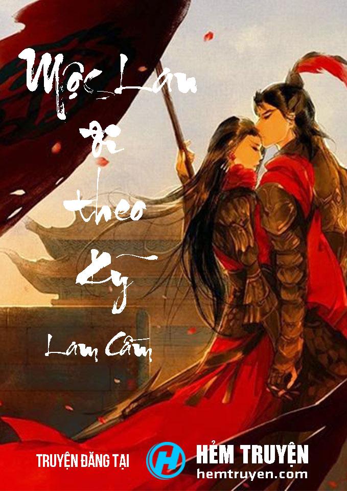 Đọc truyện Mộc Lan đi theo kỹ của Lam Cầm trên HEMTRUYEN.COM
