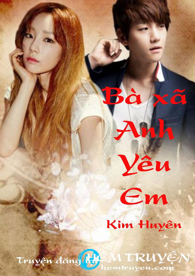 Đọc truyện Bà xã, anh yêu em của Kim Huyên trên HEMTRUYEN.COM