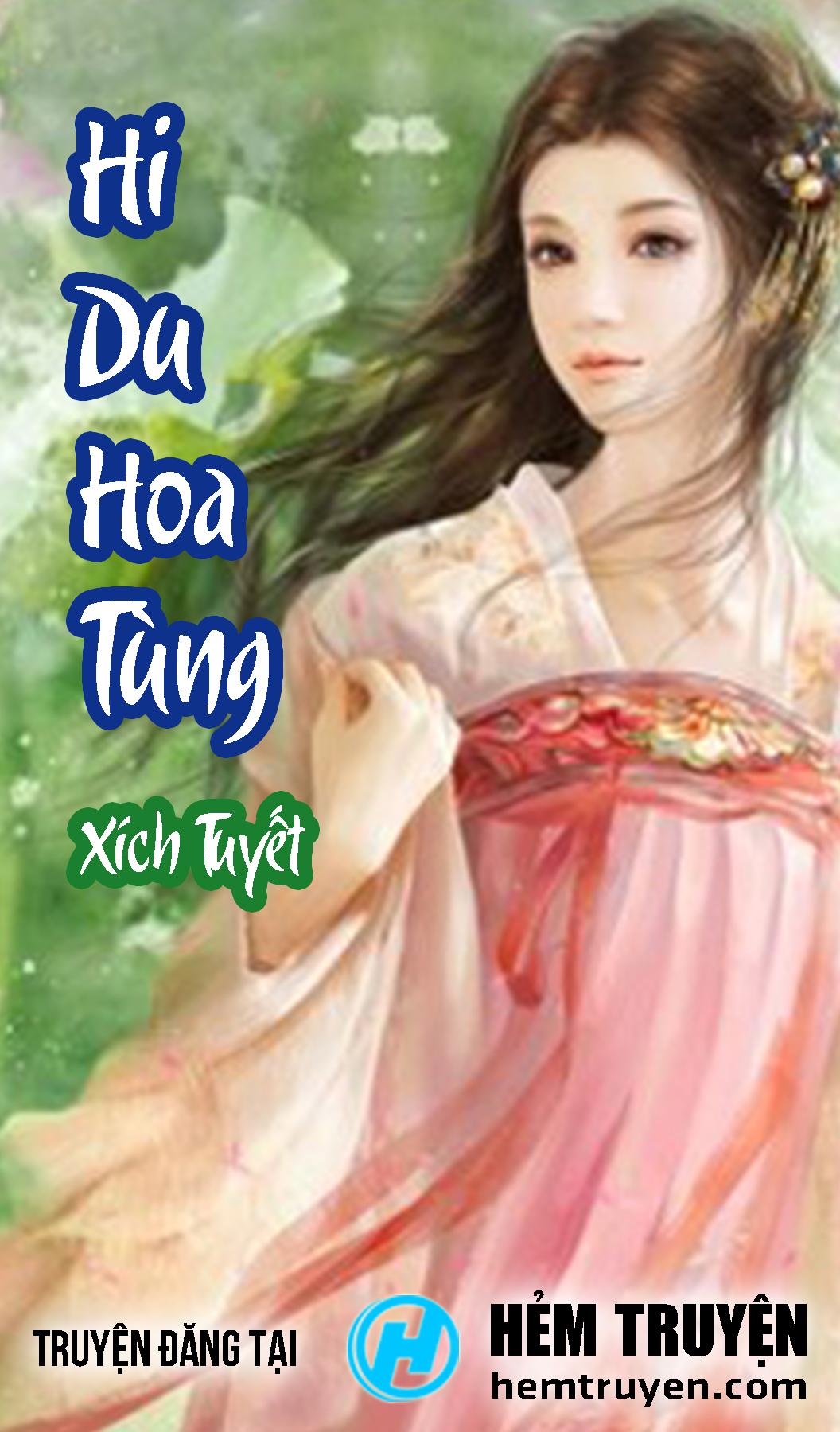 Đọc truyện Hi Du Hoa Tùng của Xích Tuyết trên HEMTRUYEN.COM