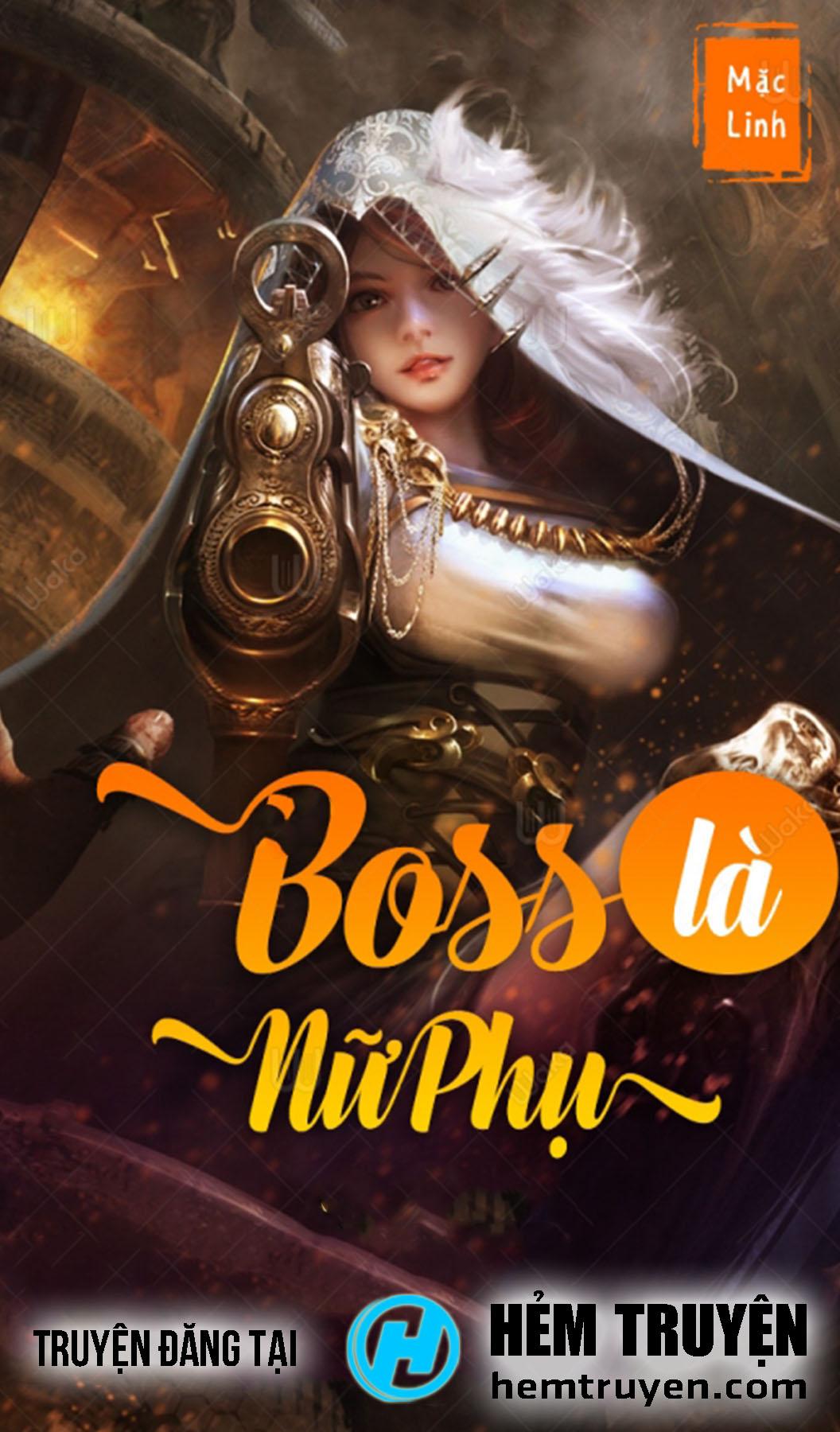 Đọc truyện Boss Là Nữ Phụ của Mặc Linh trên HEMTRUYEN.COM