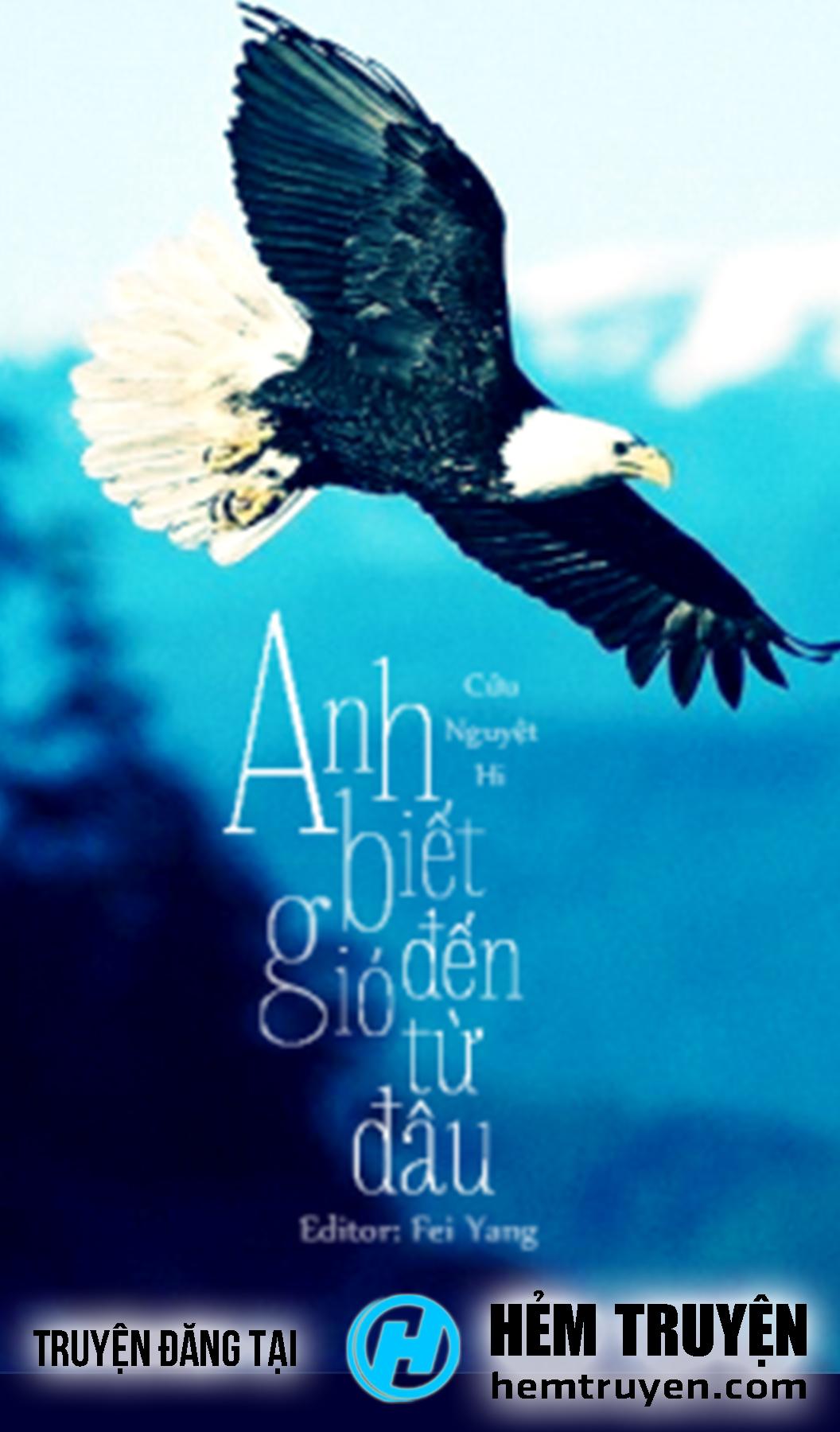Đọc truyện Anh Biết Gió Đến Từ Đâu của Cửu Nguyệt Hi trên HEMTRUYEN.COM