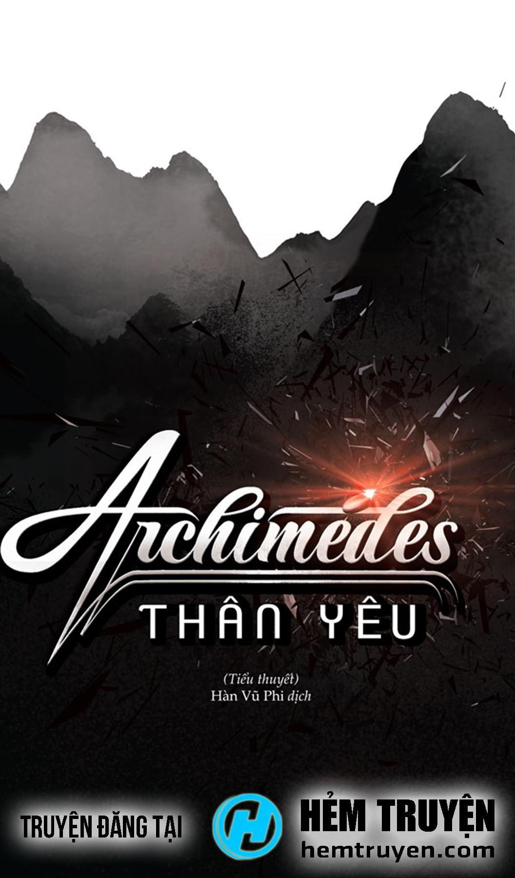 Đọc truyện Archimedes Thân Yêu của Cửu Nguyệt Hi trên HEMTRUYEN.COM