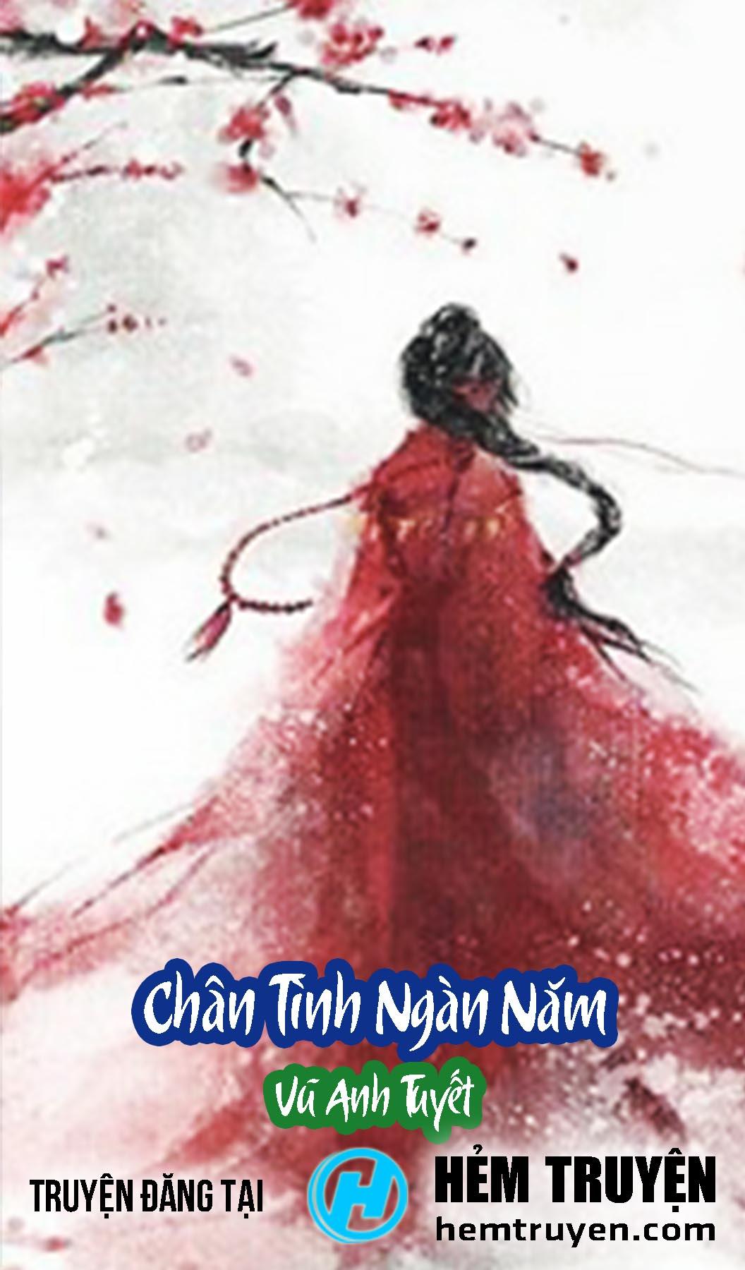 Đọc truyện Chân Tình Ngàn Năm của Vũ Anh Tuyết trên HEMTRUYEN.COM