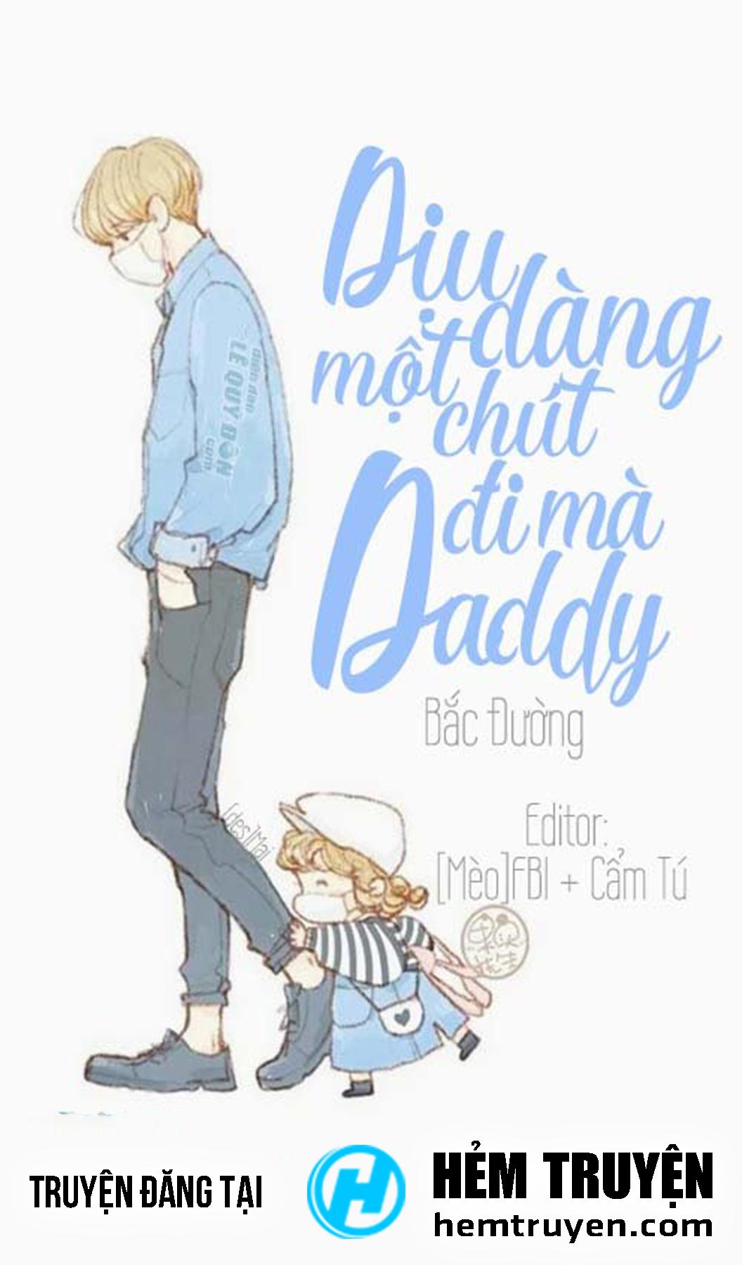 Đọc truyện Dịu Dàng Một Chút Đi Mà Daddy của Bắc Đường trên HEMTRUYEN.COM